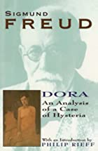 Dora: An Analysis of a Case of Hysteria…