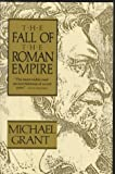 Grant, Michael: Fall of the Roman Empire