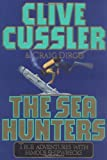 Cussler, Clive: The Sea Hunters : True Adventures with Famous Shipwrecks