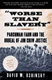 Oshinsky, David M.: Worse Than Slavery: Parchman Farm and the Ordeal of Jim Crow Justice