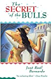 Jose Raul Bernardo: The Secret of the Bulls