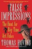 Hoving, Thomas: False Impressions: The Hunt for Big-Time Art Fakes