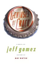 Geniuses of Crack by Jeff Gomez