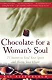 Allenbaugh, Kay: Chocolate For A Woman's Soul: 77 Stories To Feed Your Spirit And Warm Your Heart