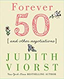 Viorst, Judith: Forever Fifty and Other Negotiations