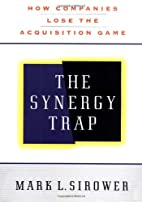 The Synergy Trap by Mark L. Sirower