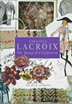 CHRISTIAN LACROIX: The Diary of a Collection…