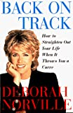 Norville, Deborah: Back on Track: How to Straighten Out Your Life When It Throws You a Curve