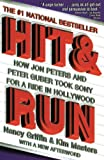Griffin, Nancy: Hit and Run: How Jon Peters and Peter Guber Took Sony for a Ride in Hollywood