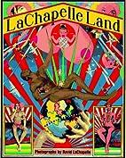 Lachapelle Land: Photographs by David…
