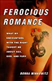 Minkowitz, Donna: Ferocious Romance: What My Encounters With the Right Taught Me About Sex, God, and Fury
