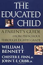 The Educated Child: A Parents Guide From…