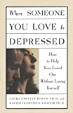 Amador, Xavier F.: When Someone You Love Is Depressed: How to Help Your Loved One Without Losing Yourself