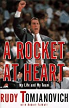 A ROCKET AT HEART: My Life and My Team by…
