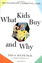 What Kids Buy and Why: The Psychology of…