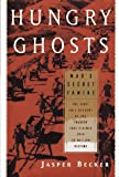 Becker, Jasper: Hungry Ghosts : Mao's Secret Famine