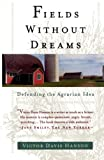 Hanson, Victor Davis: Fields Without Dreams: Defending the Agrarian Idea
