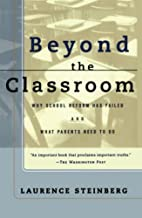Beyond the Classroom by Laurence Steinberg