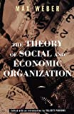 Weber, Max: Theory of Social & Economic Organization