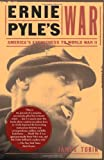 Tobin, James: Ernie Pyle's War : America's Eyewitness to World War II