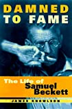 Knowlson, James: Damned to Fame: The Life of Samuel Beckett