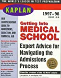 Kaplan: KAPLAN GETTING INTO MEDICAL SCHOOL 1997-1998 (Serial)