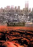 Housden, Roger: Sacred Journeys in a Modern World