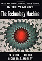 The Technology Machine : How Manufacturing…