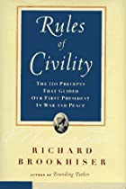 The Rules of Civility by Richard Brookhiser