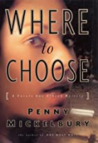 Where To Choose by Penny Mickelbury