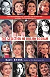 David Brock: The Seduction of Hillary Rodham