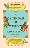 Tolstoy, Leo: A Calendar of Wisdom: Daily Thoughts to Nourish the Soul Written and Selected from the World's Sacred Texts