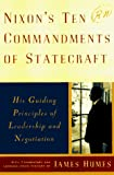 Nixon, Richard M.: Nixon's Ten Commandments of Statecraft : His Guiding Principles of Leadership and Negotiation