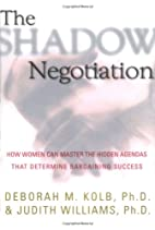 The Shadow Negotiation: How Women Can Master…