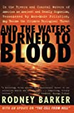 Barker, Rodney: And the Waters Turned to Blood: The Ultimate Biological Threat