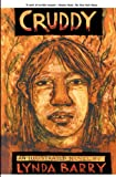 Barry, Lynda: Cruddy: An Illustrated Novel