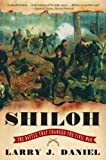 Daniel, Larry J.: Shiloh: The Battle That Changed the Civil War
