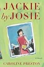 Jackie by Josie by Caroline Preston