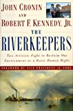 Cronin, John: The Riverkeepers: Two Activists Fight to Reclaim Our Environment As a Basic Human Right