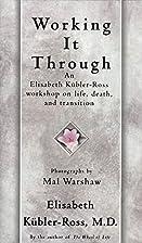 Working It Through by Elisabeth Kübler-Ross