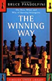 Pandolfini, Bruce: The Winning Way : The How What and Why of Opening Strategems