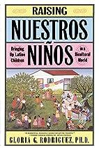Raising Nuestros Ninos: Bringing Up Latino…