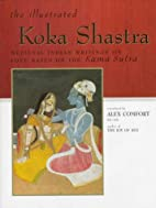 The Illustrated Koka Shastra by Alex Comfort