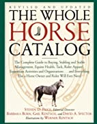 The Whole Horse Catalog by Steven D. Price