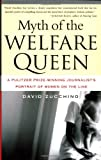 Zucchino, David: Myth of the Welfare Queen: A Pulitzer Prize-Winning Journalist's Portrait of Women on the Line