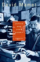 Jafsie and John Henry: Essays by David Mamet