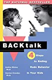 Ricker, Audrey: Backtalk: Four Steps to Ending Rude Behavior in Your Kids