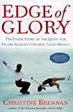 Christine Brennan: Edge of Glory: The Inside Story of the Quest for Figure Skatings Olympic Gold Medals