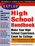 Kaplan: The High School Handbook and Internet Guide for College-Bound Students