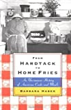 Haber, Barbara: From Hardtack to Home Fries : An Uncommon History of American Cooks and Meals